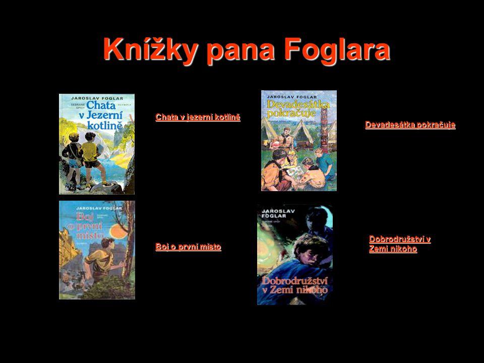 Knížky pana Foglara Chata v jezerní kotlině Devadesátka pokračuje