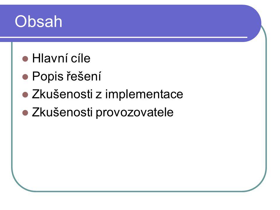 Obsah Hlavní cíle Popis řešení Zkušenosti z implementace