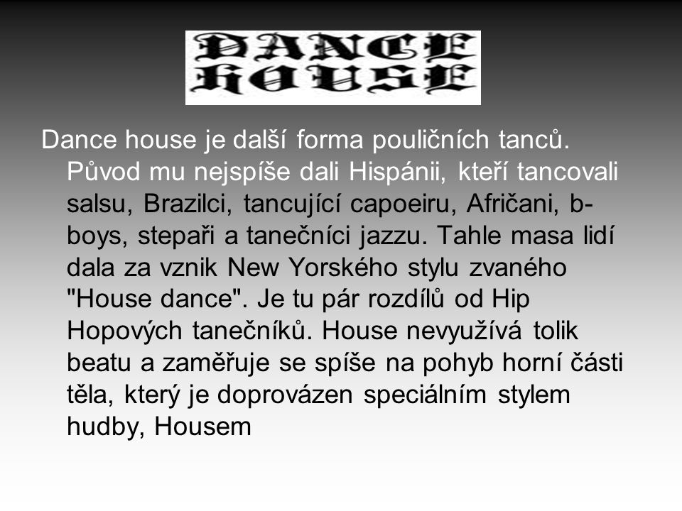 Dance house je další forma pouličních tanců