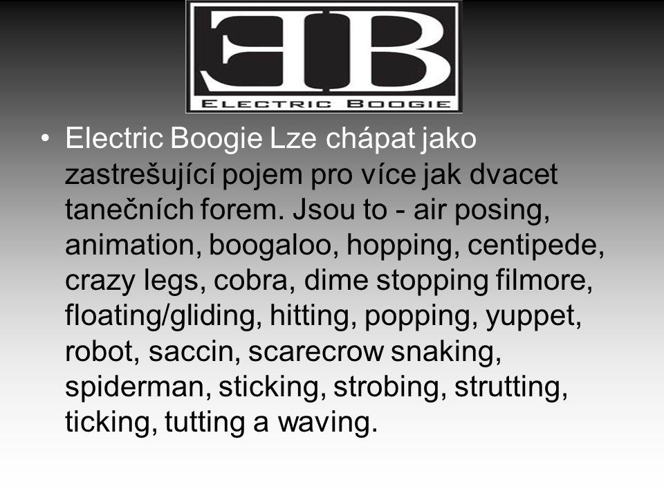 Electric Boogie Lze chápat jako zastrešující pojem pro více jak dvacet tanečních forem.