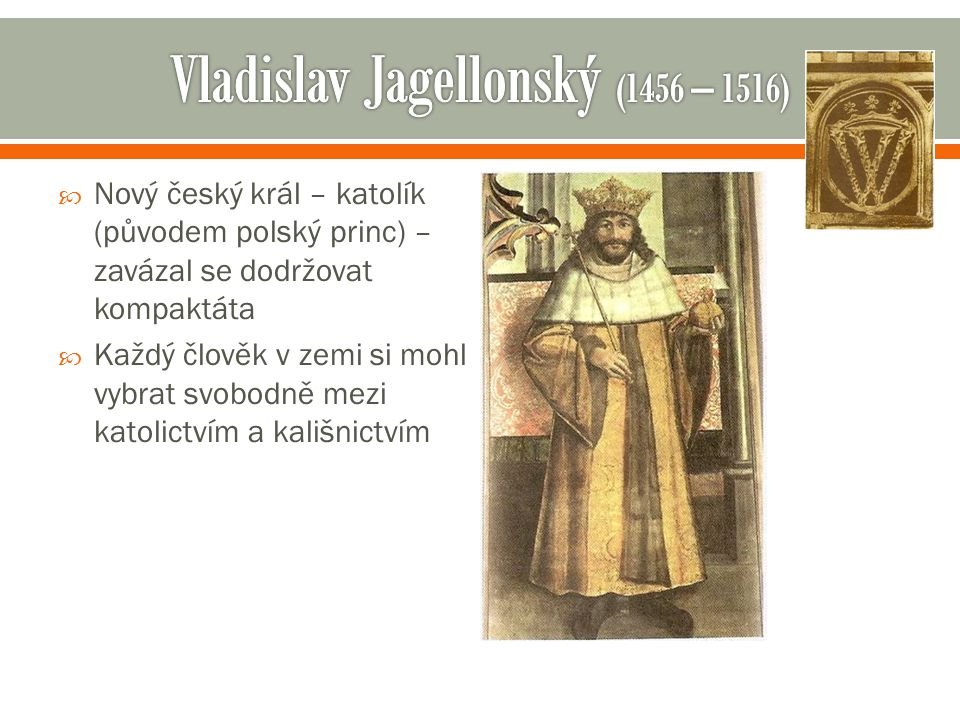Vladislav Jagellonský (1456 – 1516)