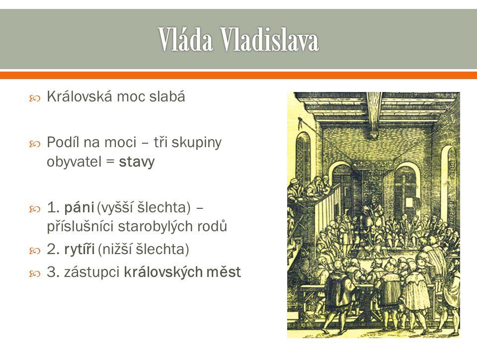 Vláda Vladislava Královská moc slabá
