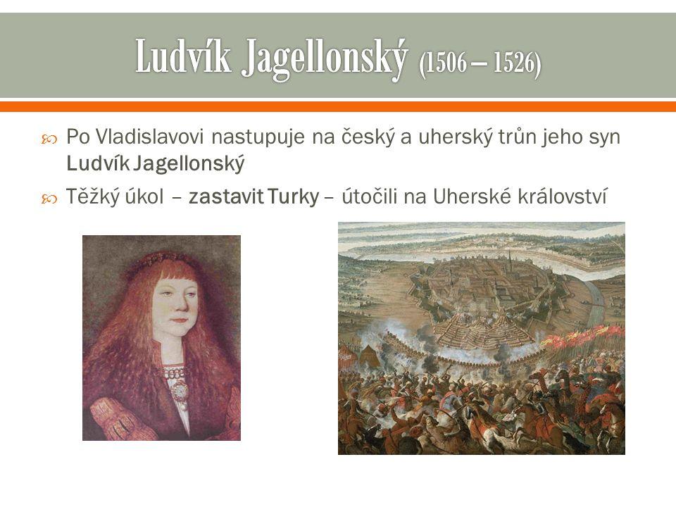 Ludvík Jagellonský (1506 – 1526)