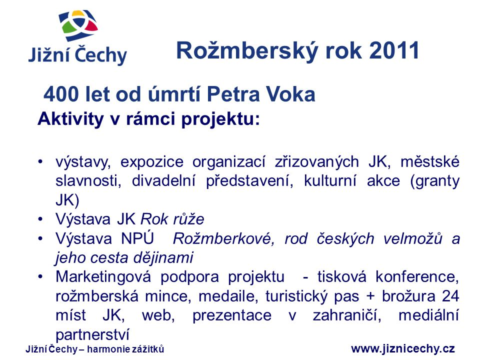 Rožmberský rok 2011 Jižní Čechy 400 let od úmrtí Petra Voka