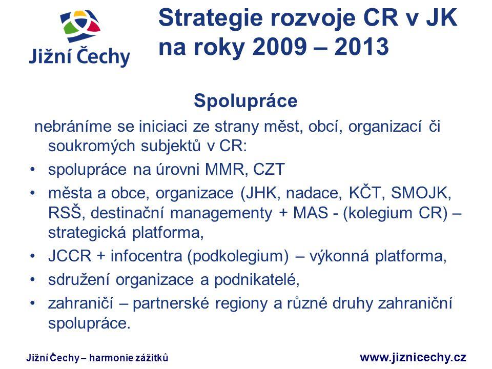 Strategie rozvoje CR v JK na roky 2009 – 2013