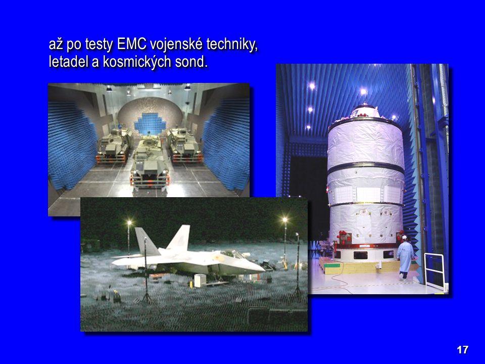 až po testy EMC vojenské techniky, letadel a kosmických sond.