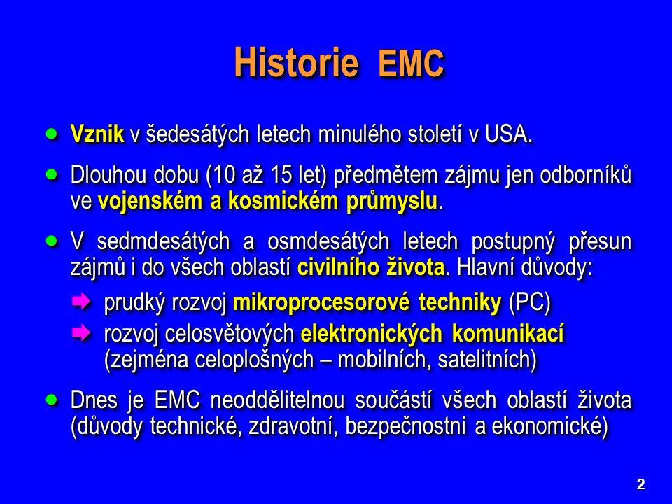 Historie EMC Vznik v šedesátých letech minulého století v USA.