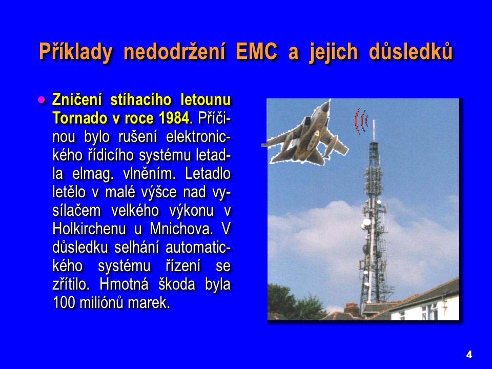 Příklady nedodržení EMC a jejich důsledků