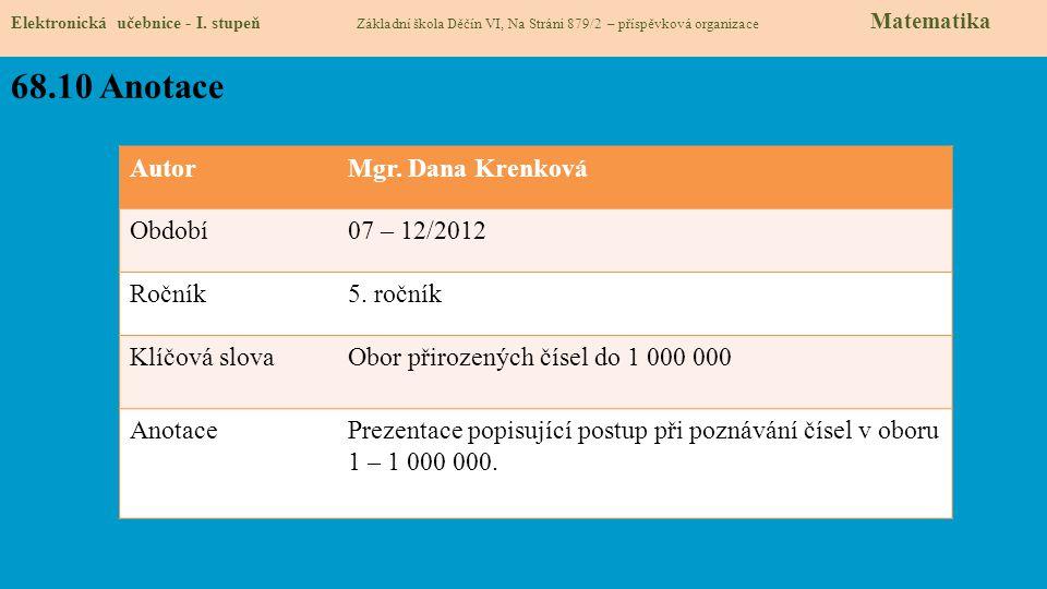 68.10 Anotace Autor Mgr. Dana Krenková Období 07 – 12/2012 Ročník