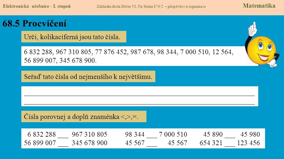 68.5 Procvičení Urči, kolikaciferná jsou tato čísla.