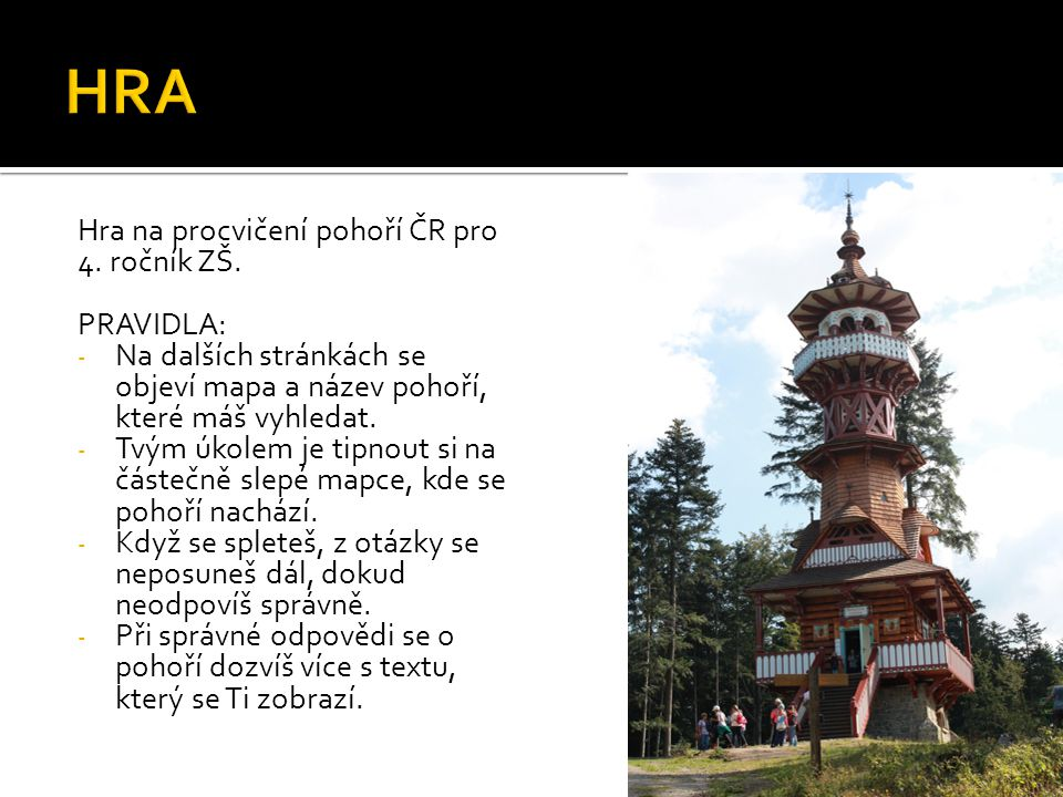 HRA Hra na procvičení pohoří ČR pro 4. ročník ZŠ. PRAVIDLA: