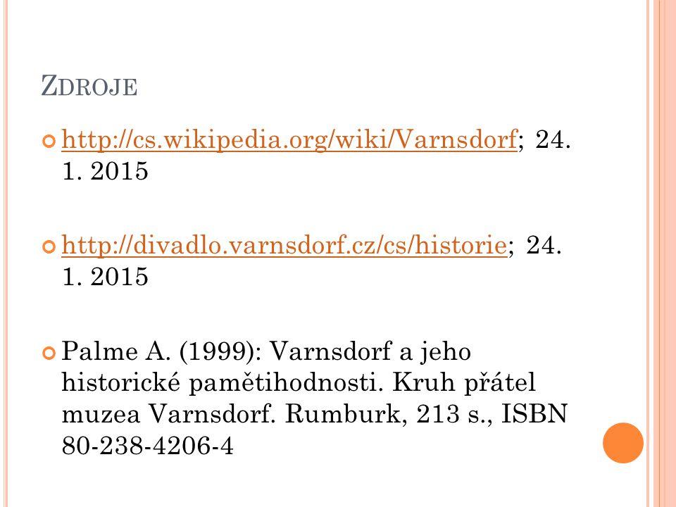Zdroje http://cs.wikipedia.org/wiki/Varnsdorf; 24. 1. 2015