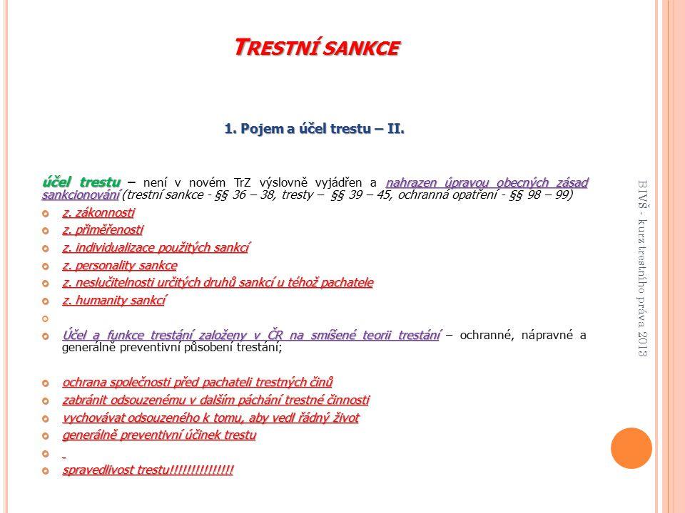 Trestní sankce 1. Pojem a účel trestu – II.