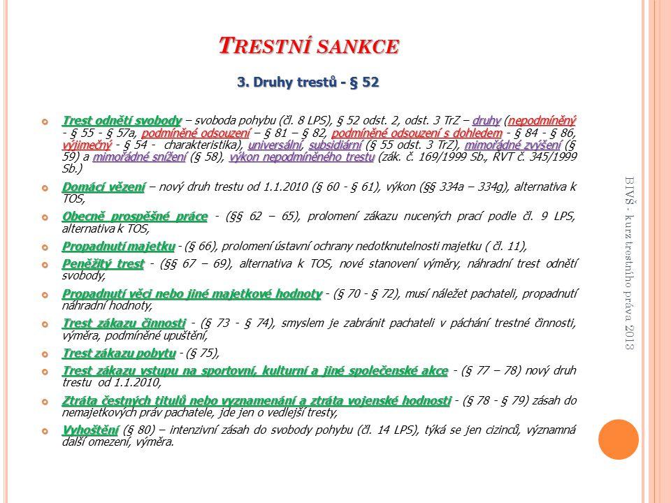 Trestní sankce 3. Druhy trestů - § 52