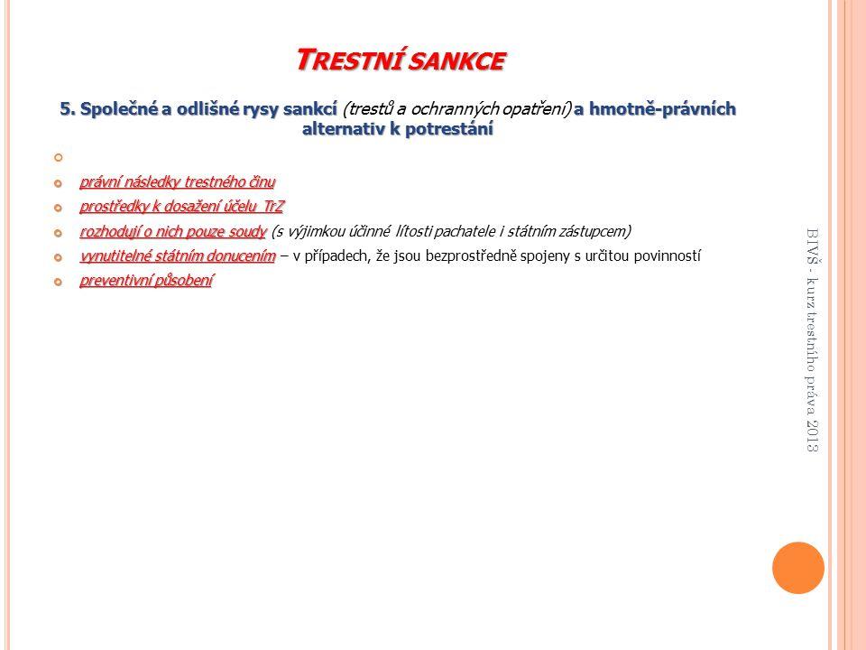 Trestní sankce 5. Společné a odlišné rysy sankcí (trestů a ochranných opatření) a hmotně-právních alternativ k potrestání.