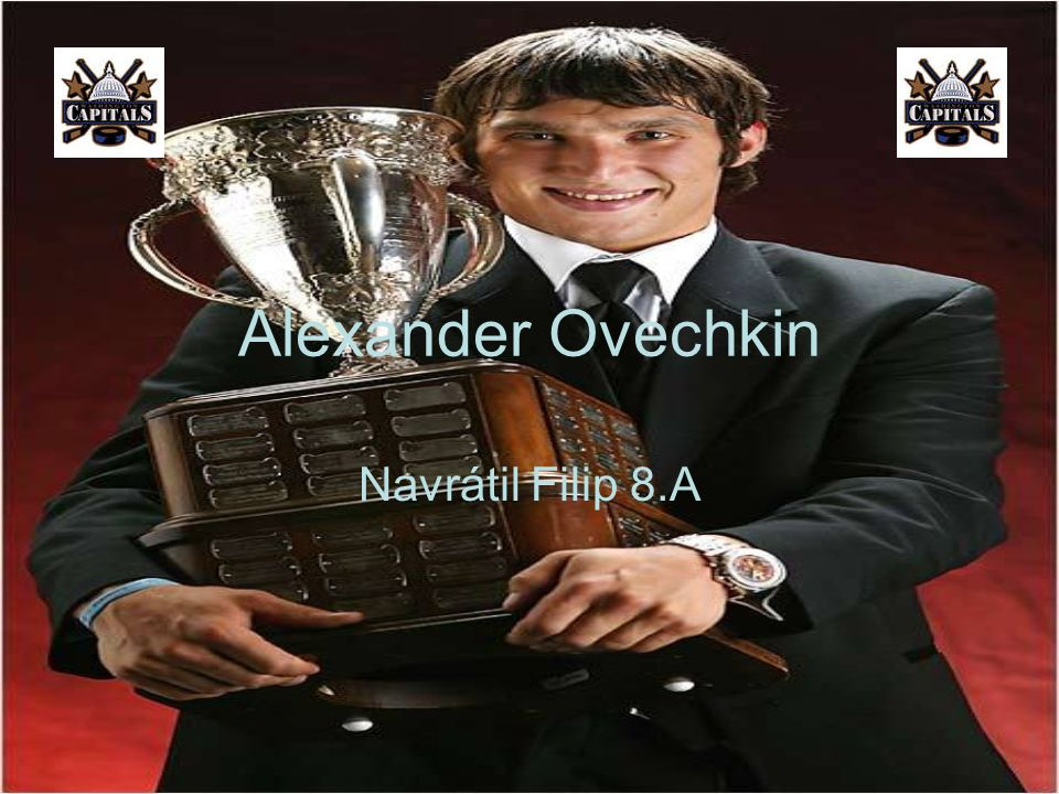 Alexander Ovechkin Navrátil Filip 8.A