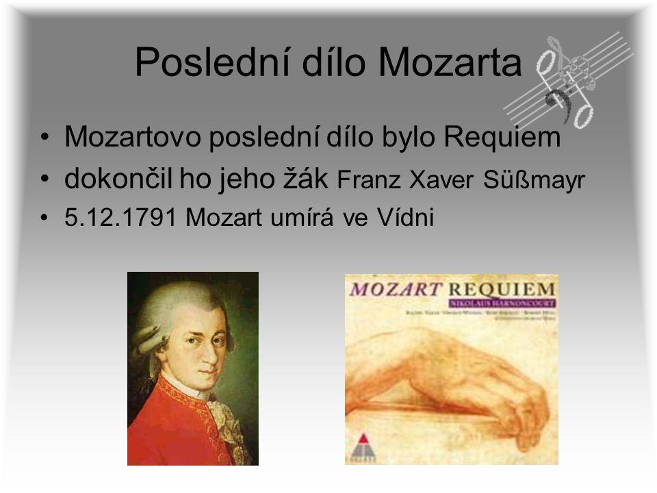 Poslední dílo Mozarta Mozartovo poslední dílo bylo Requiem