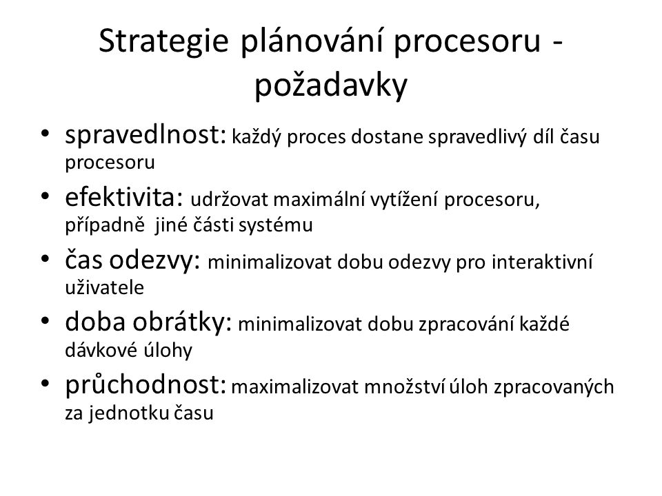 Strategie plánování procesoru - požadavky