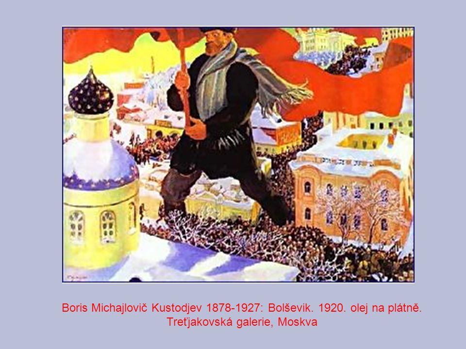 Boris Michajlovič Kustodjev 1878-1927: Bolševik. 1920. olej na plátně