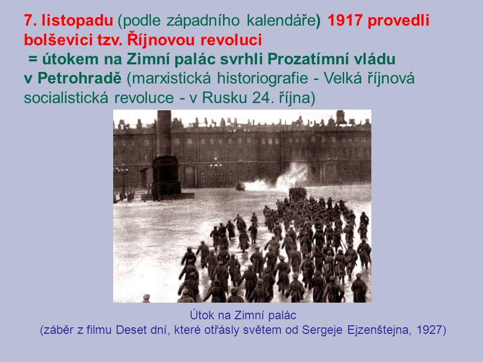 7. listopadu (podle západního kalendáře) 1917 provedli bolševici tzv