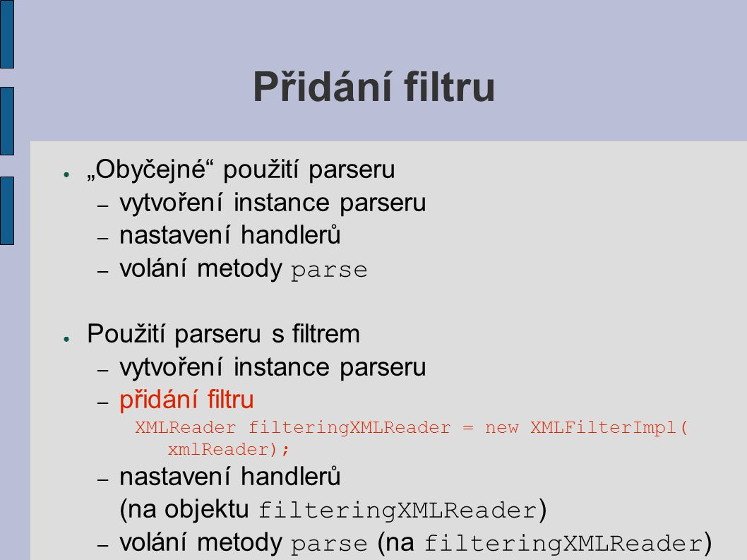 """Přidání filtru """"Obyčejné použití parseru vytvoření instance parseru"""