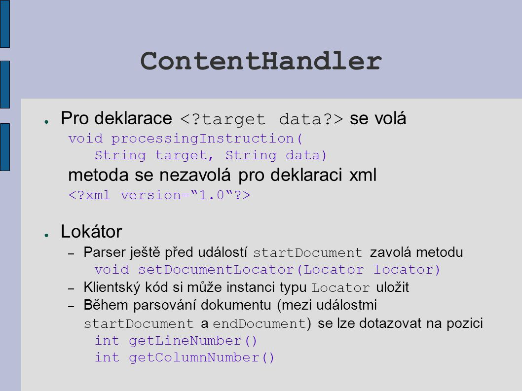 ContentHandler Pro deklarace < target data > se volá