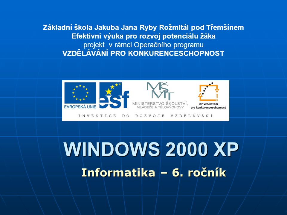 WINDOWS 2000 XP Informatika – 6. ročník