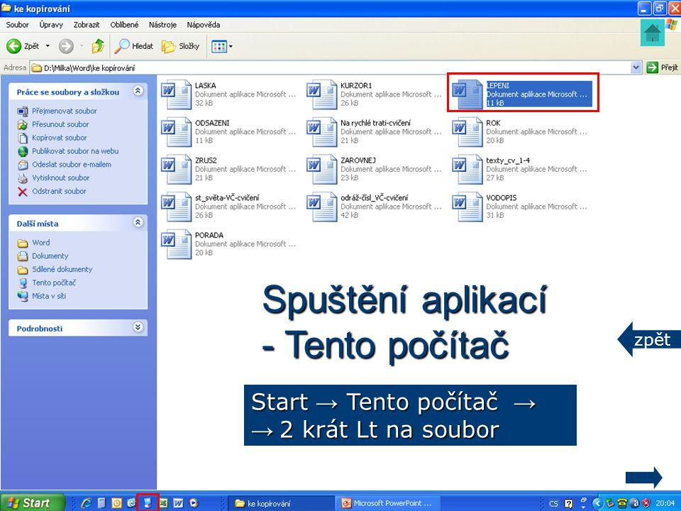 Spuštění aplikací - Tento počítač Start → Tento počítač →