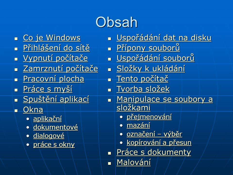Obsah Co je Windows Přihlášení do sítě Vypnutí počítače
