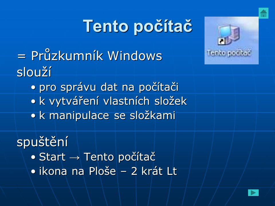Tento počítač = Průzkumník Windows slouží spuštění