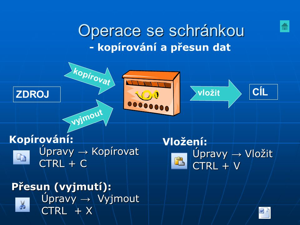Operace se schránkou - kopírování a přesun dat CÍL ZDROJ Kopírování: