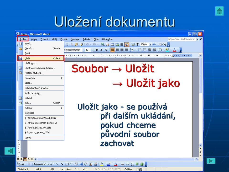 Uložení dokumentu Soubor → Uložit → Uložit jako