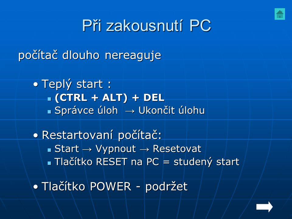 Při zakousnutí PC počítač dlouho nereaguje Teplý start :