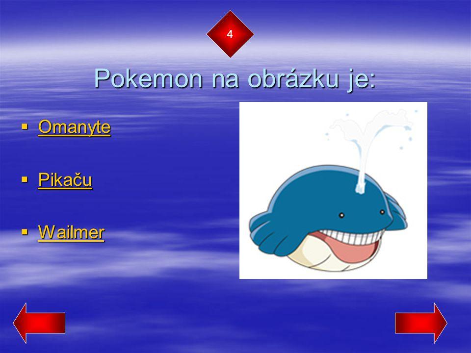 Pokemon na obrázku je: 4 Omanyte Pikaču Wailmer