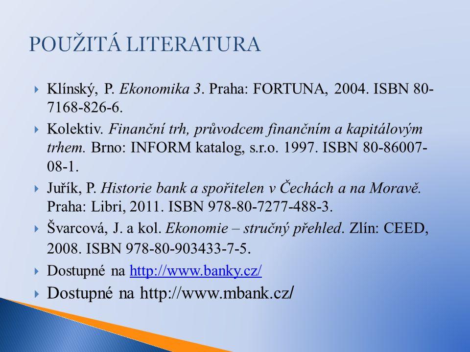 POUŽITÁ LITERATURA Dostupné na http://www.mbank.cz/