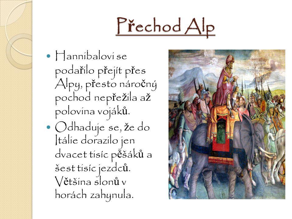 Přechod Alp Hannibalovi se podařilo přejít přes Alpy, přesto náročný pochod nepřežila až polovina vojáků.