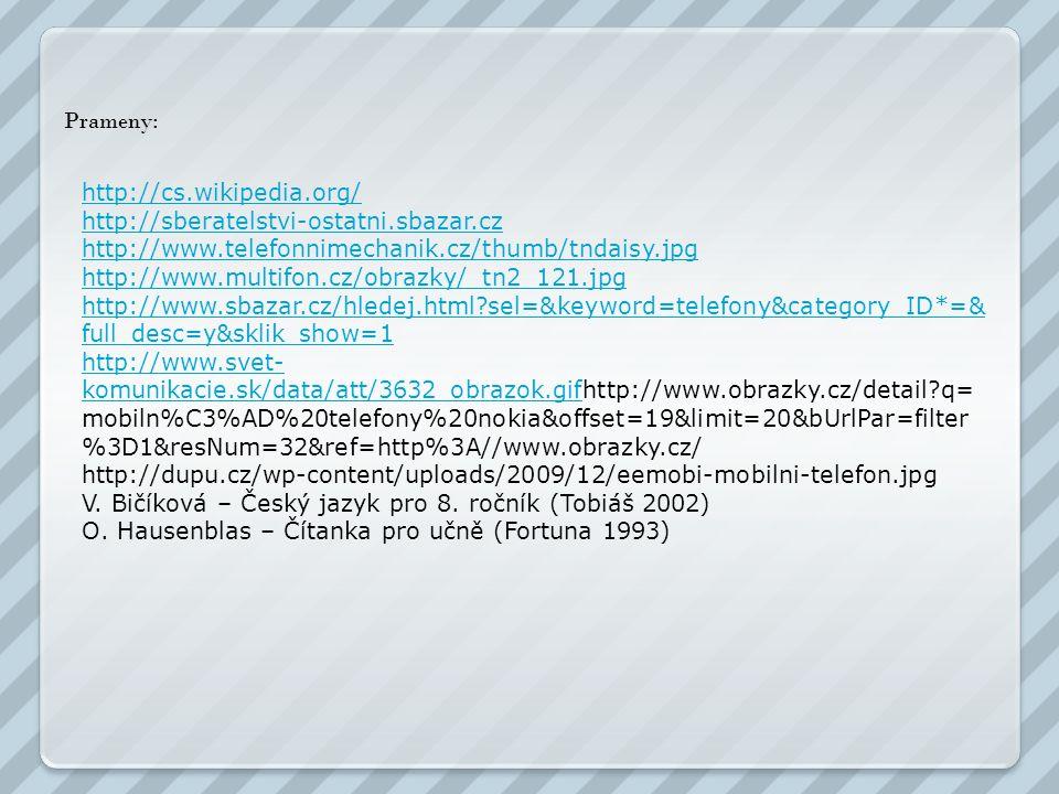 Prameny: http://cs.wikipedia.org/ http://sberatelstvi-ostatni.sbazar.cz. http://www.telefonnimechanik.cz/thumb/tndaisy.jpg.