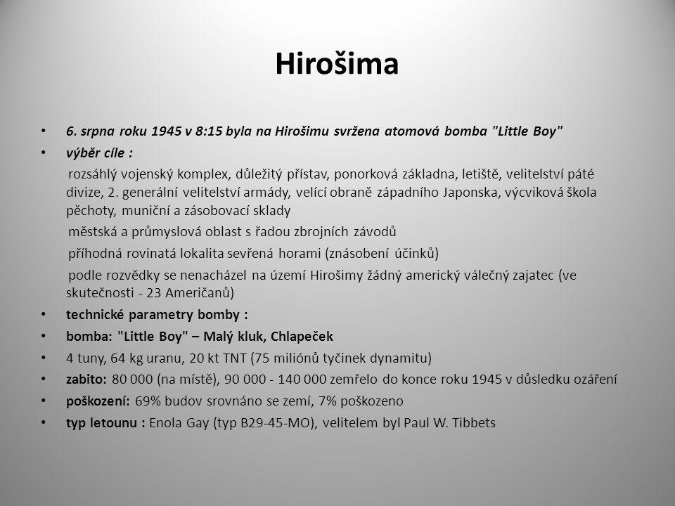 Hirošima 6. srpna roku 1945 v 8:15 byla na Hirošimu svržena atomová bomba Little Boy výběr cíle :