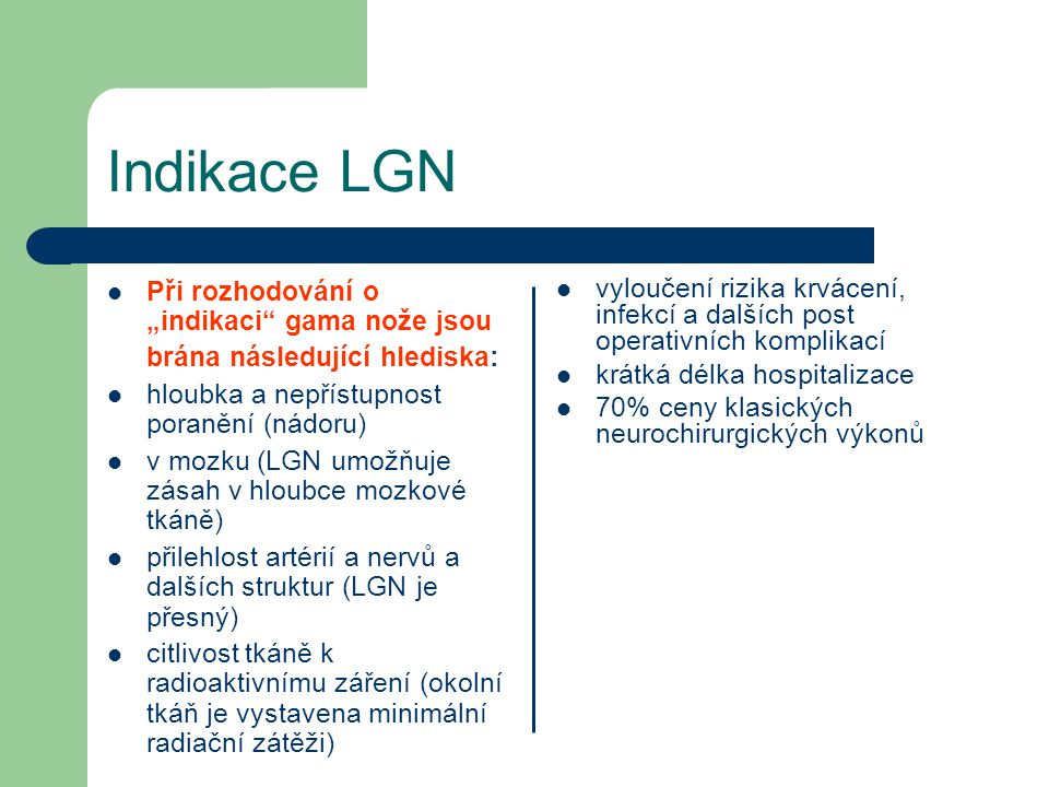 """Indikace LGN Při rozhodování o """"indikaci gama nože jsou"""