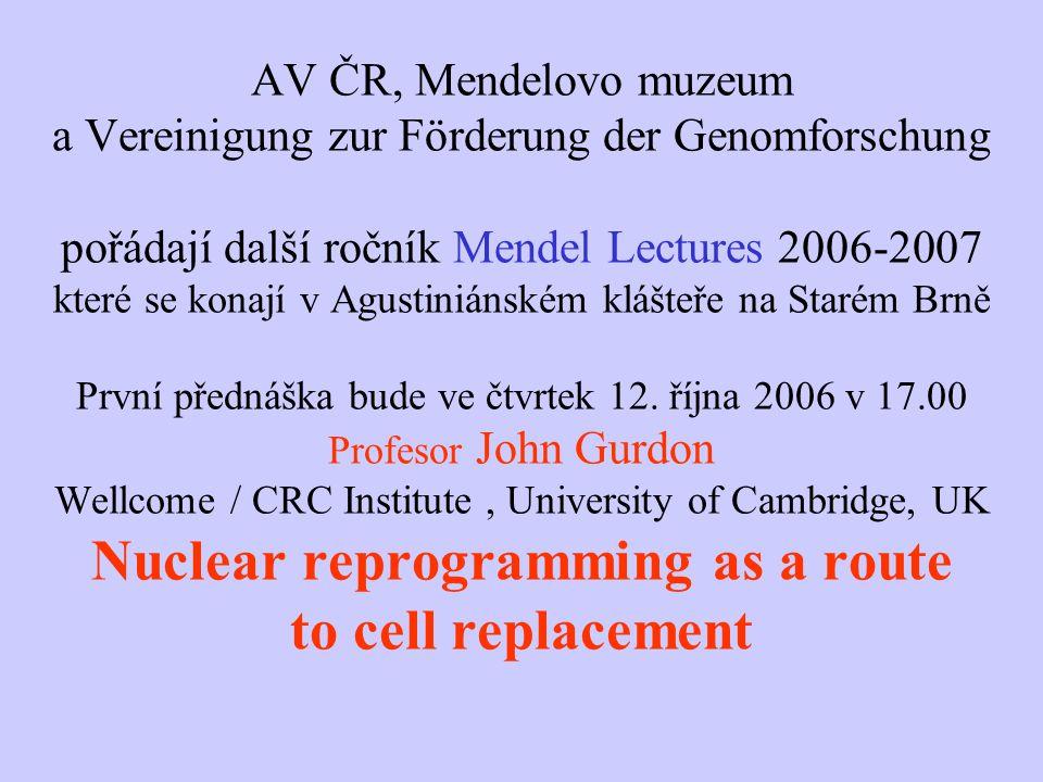 AV ČR, Mendelovo muzeum a Vereinigung zur Förderung der Genomforschung pořádají další ročník Mendel Lectures 2006-2007 které se konají v Agustiniánském klášteře na Starém Brně První přednáška bude ve čtvrtek 12.