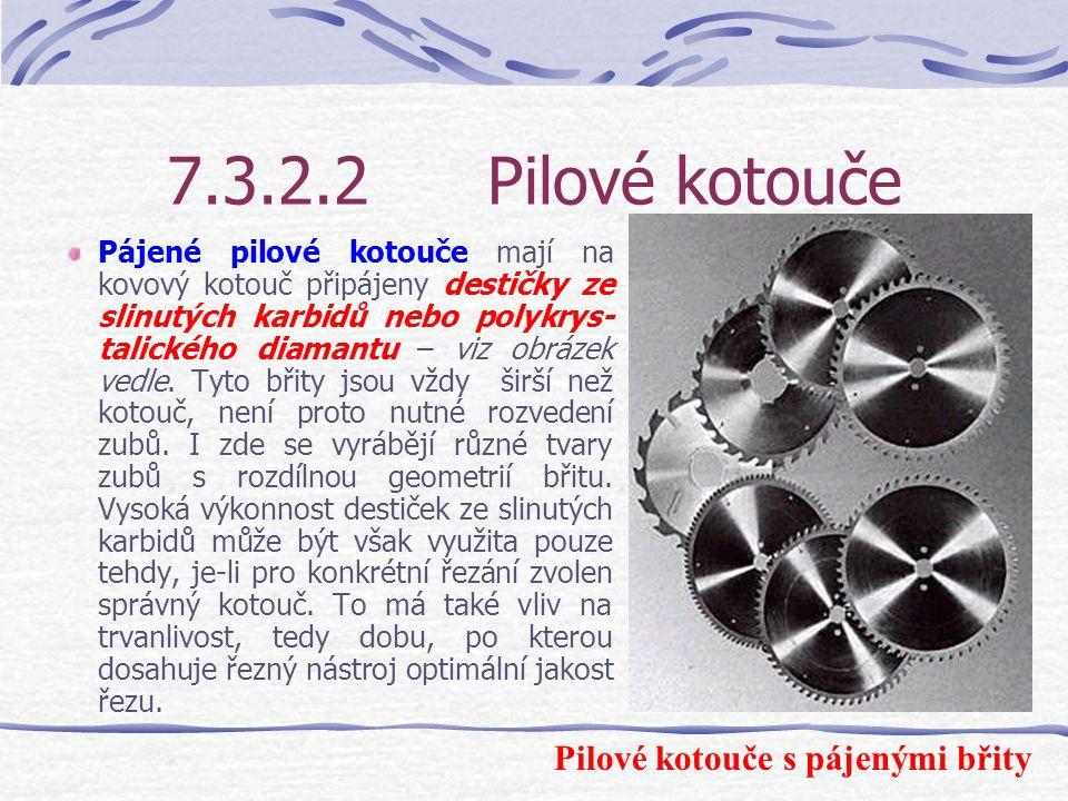 7.3.2.2 Pilové kotouče Pilové kotouče s pájenými břity