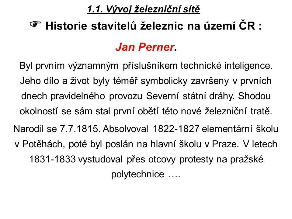  Historie stavitelů železnic na území ČR :