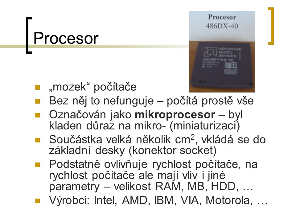 """Procesor """"mozek počítače Bez něj to nefunguje – počítá prostě vše"""