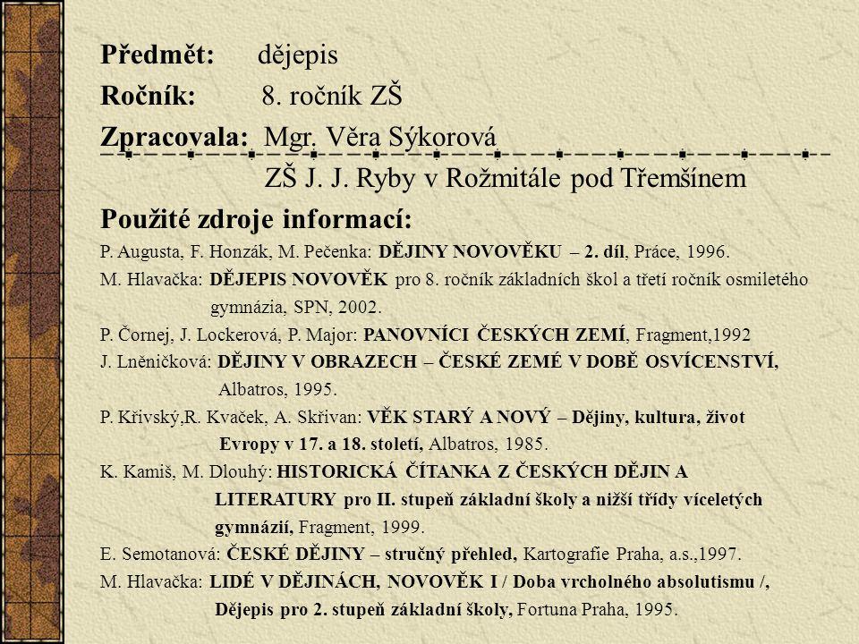 Zpracovala: Mgr. Věra Sýkorová ZŠ J. J. Ryby v Rožmitále pod Třemšínem