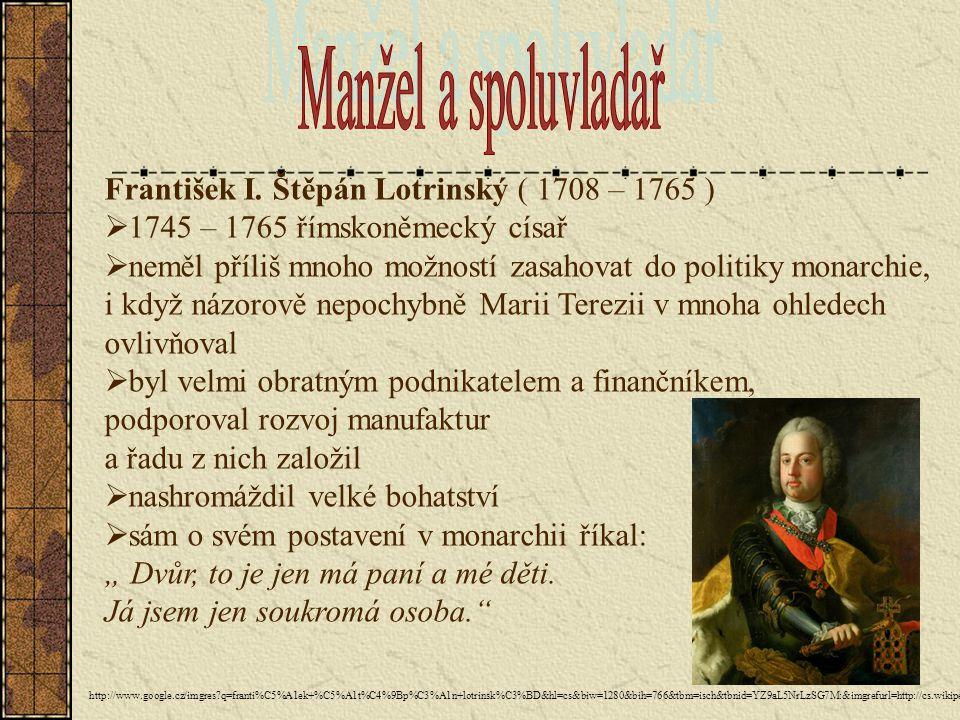 Manžel a spoluvladař František I. Štěpán Lotrinský ( 1708 – 1765 )
