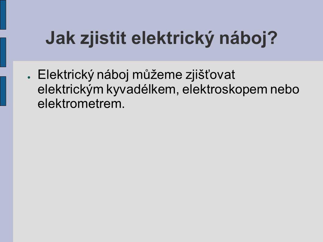 Jak zjistit elektrický náboj