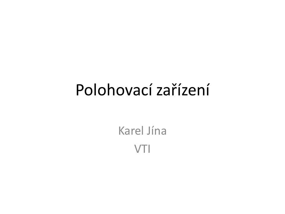 Polohovací zařízení Karel Jína VTI