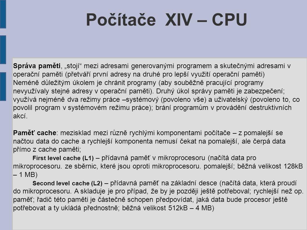 """Počítače XIV – CPU Správa paměti, """"stojí mezi adresami generovanými programem a skutečnými adresami v."""