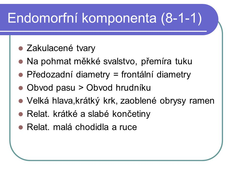 Endomorfní komponenta (8-1-1)