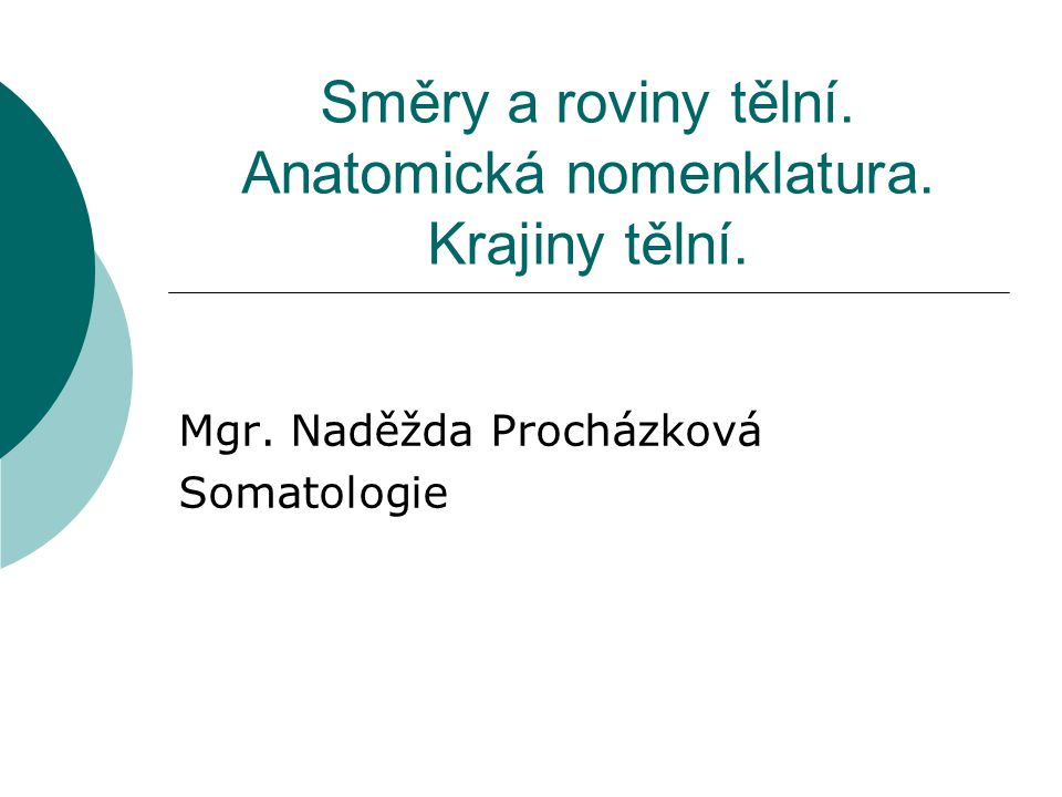 Směry a roviny tělní. Anatomická nomenklatura. Krajiny tělní.